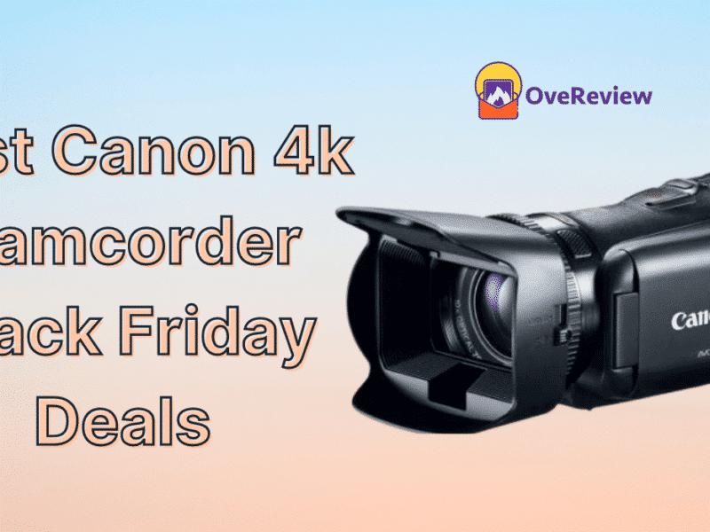 Best Canon 4k Camcorder Black Friday