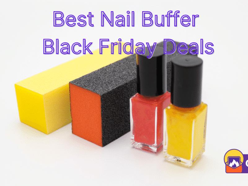 Best Nail Buffer Black Friday Deals