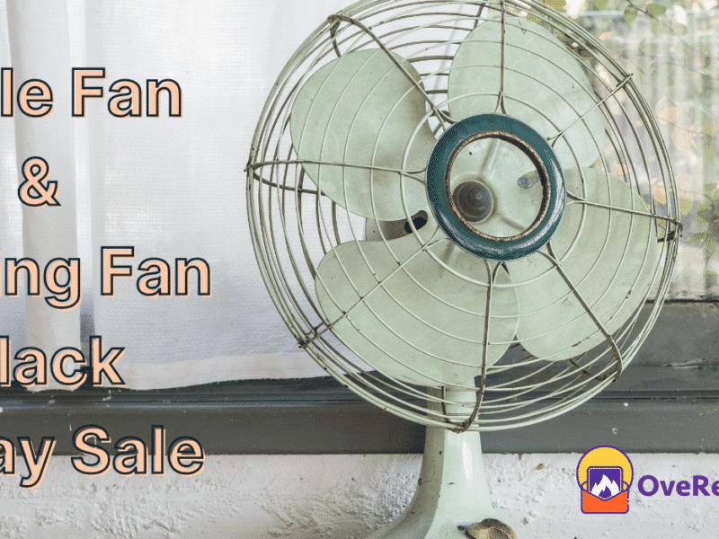 Table Fan & Ceiling Fan Black Friday sale