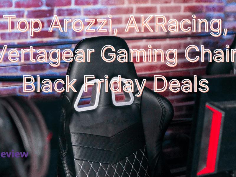 Top Arozzi, AKRacing, Vertagear Gaming Chair Black Friday