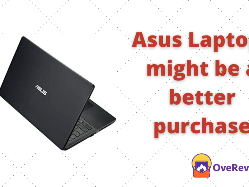 Here's Betterment or Enhancement to Asus Laptops might be a better purchase 1