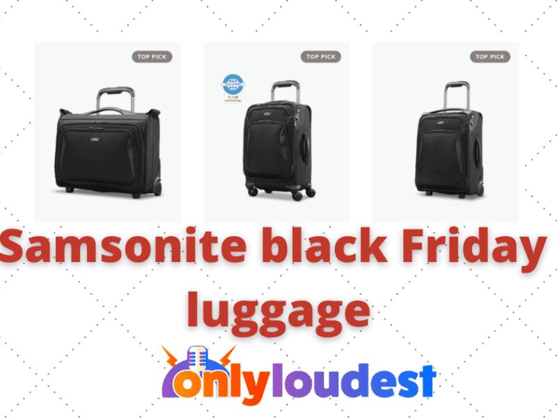 Samsonite black Friday luggage