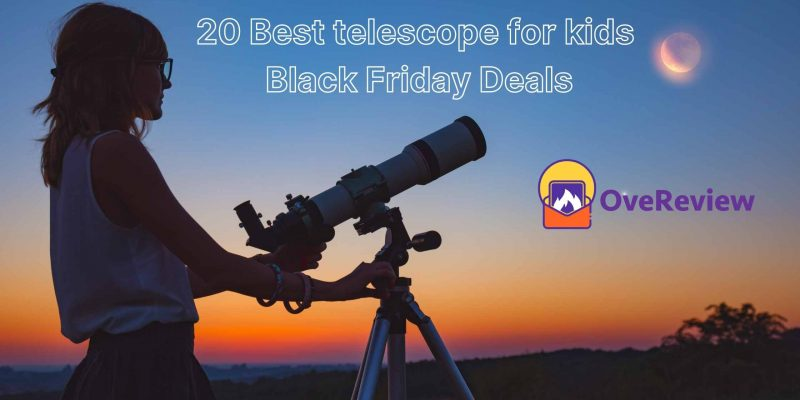 [Discount] 20 Best telescope for kids Black Friday Deals and Sales