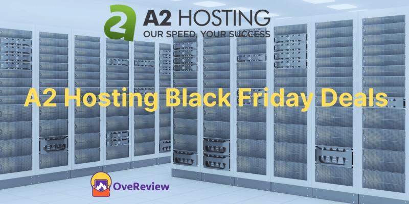 A2 Hosting Black Friday Deals [2021 Verified] – 68% OFF