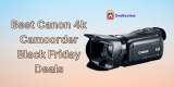 20 Best Canon 4k Camcorder Black Friday 2021 Sales and Deals