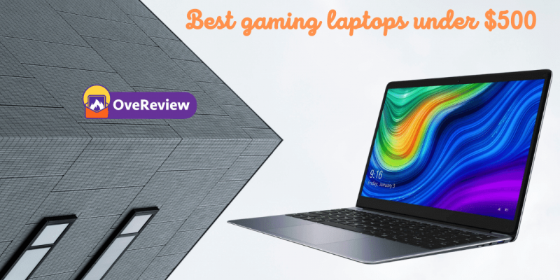 15 Best gaming laptops under $500 – reviews, buying guide