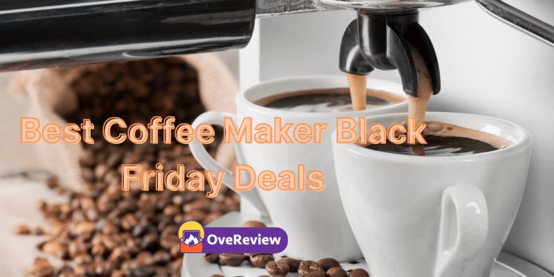 Coffee Maker Black Friday 2021 Deals, Sales & Ads- 70% OFF