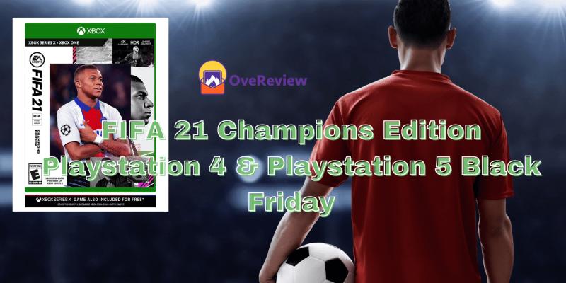 FIFA 21 Champions Edition Playstation 4 & Playstation 5 Black Friday 2021