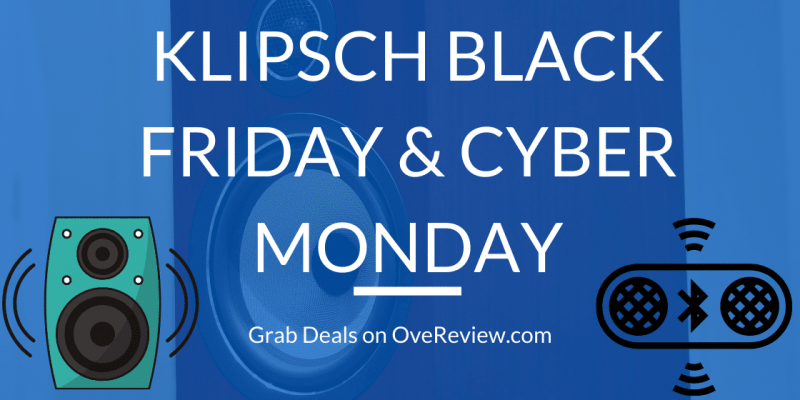 Save Up to 50% on Klipsch Black Friday 2021 and Cyber Monday Deals