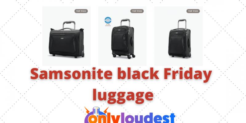 20 Samsonite black Friday luggage deals 2021