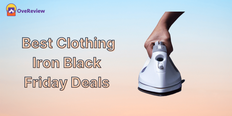 Best Clothing Iron Black Friday Sale 2021 – Discount NOW!